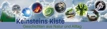 Keinsteins Kiste - Geschichten aus Natur und Alltag