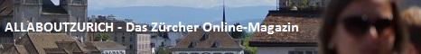 Allaboutzurich / Das Zürcher Online-Magazin